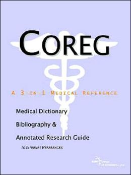 Coreg - a Medical Dictionary, Bibliography, and Annotated Research Guide to Internet References