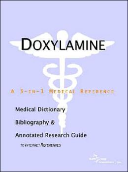 Doxylamine: A Medical Dictionary, Bibliography, and Annotated Research Guide to Internet References