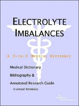 Electrolyte Imbalances: A Medical Dictionary, Bibliography, and Annotated Research Guide to Internet References