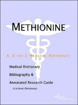 Methionine - a Medical Dictionary, Bibliography, and Annotated Research Guide to Internet References