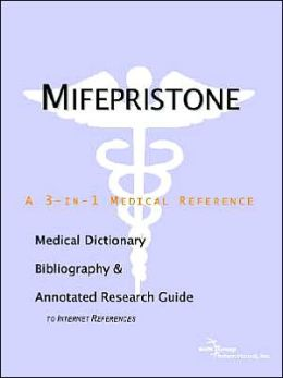 Mifepristone - a Medical Dictionary, Bibliography, and Annotated Research Guide to Internet References