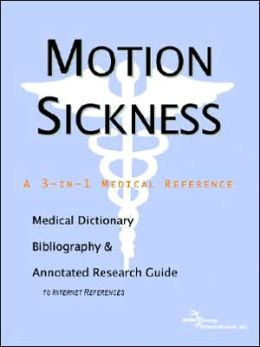 Motion Sickness - a Medical Dictionary, Bibliography, and Annotated Research Guide to Internet References