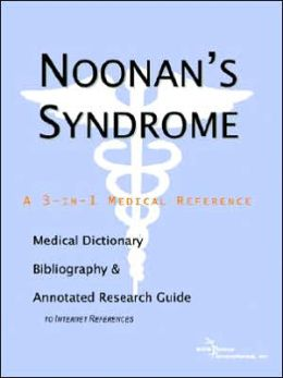 Noonan's Syndrome - a Medical Dictionary, Bibliography, and Annotated Research Guide to Internet References