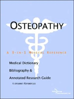 Osteopathy - a Medical Dictionary, Bibliography, and Annotated Research Guide to Internet References