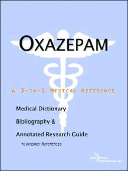Oxazepam - a Medical Dictionary, Bibliography, and Annotated Research Guide to Internet References