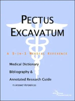 Pectus Excavatum - a Medical Dictionary, Bibliography, and Annotated Research Guide to Internet References