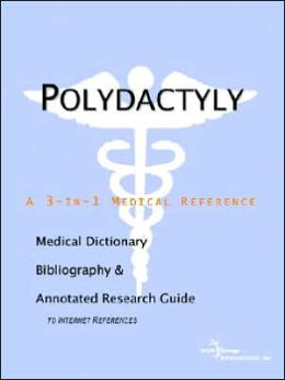 Polydactyly - a Medical Dictionary, Bibliography, and Annotated Research Guide to Internet References