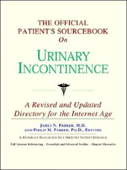 Official Patient's SourceBook on Urinary Incontinence