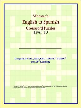 Webster's English To Spanish Crossword Puzzles: Level 10