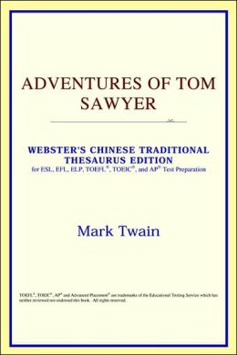 Adventures of Tom Sawyer: Webster's Chinese Simplified Thesaurus Edition