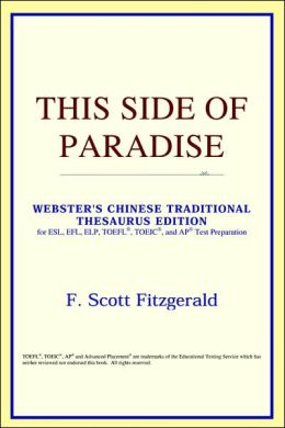 This Side of Paradise: Webster's Chinese-Traditional Thesaurus Edition