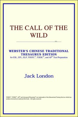 The Call of the Wild: Webster's Chinese-Traditional Thesaurus Edition