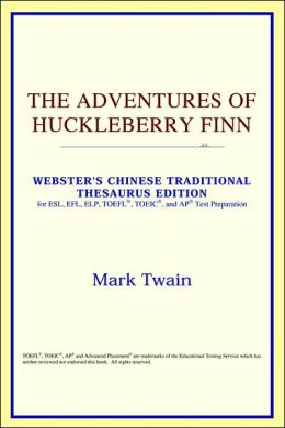The Adventures of Huckleberry Finn: Webster's Chinese-Traditional Thesaurus Edition