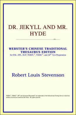 Dr. Jekyll and Mr. Hyde: Webster's Chinese-Simplified Thesaurus Edition