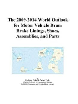 The 2006-2011 World Outlook for Motor Vehicle Disc Brake Linings, Assemblies, and Parts (Jul 21, 2005)