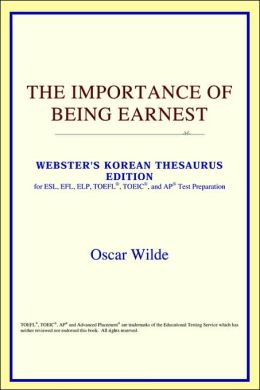 The Importance Of Being Earnest (Webster's Korean Thesaurus Edition)