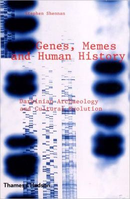 Genes, Memes and Human History: Darwinian Archaeology and Cultural Evolution