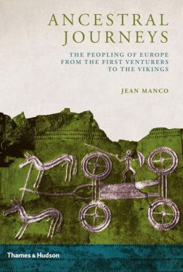 Ancestral Journeys: The Peopling of Europe from the First Venturers to the Vikings Jean Manco