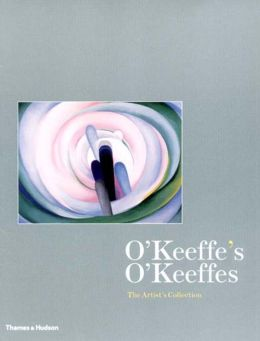 O'Keeffe's O'Keeffes: The Artist's Collection