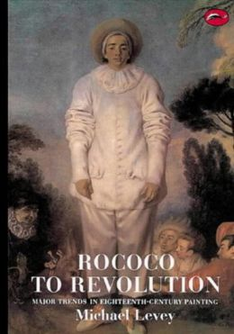 Rococo to Revolution: Major Trends in 18th-Century Painting (World of Art)