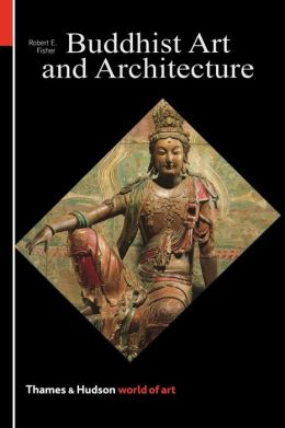 Buddhist Art and Architecture (World of Art)