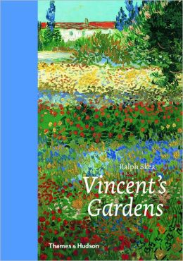 Vincent's Gardens: Paintings and Drawings by van Gogh