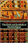 Gods and Symbols of Ancient Egypt: An Illustrated Dictionary