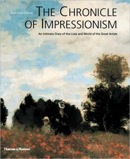 The Chronicle of Impressionism: An Intimate Diary of the Lives and World of the Great Artists