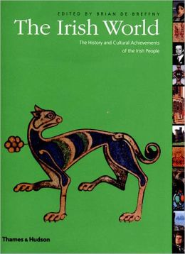 The Irish World: The History and Cultural Achievements of the Irish People