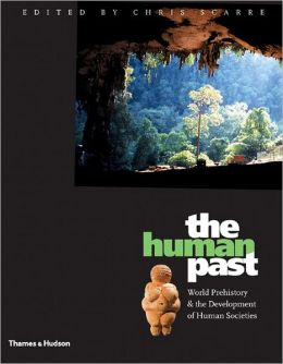 Human Past: World Prehistory and the Development of Human Societies