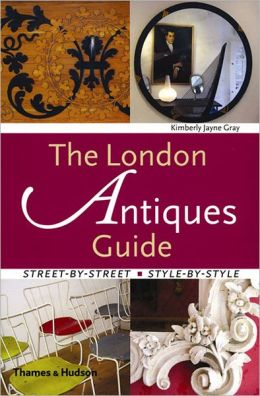 London Antiques Guide: Street-by-Street, Style-by-Style