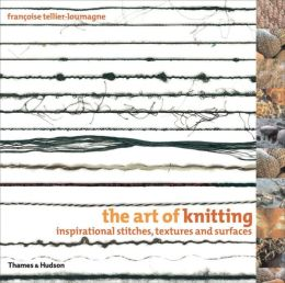 Art of Knitting: Inspirational Stitches, Textures, and Surfaces