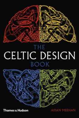 The Celtic Design Book: A Beginner's Manual, Knotwork, Illuminated Letters