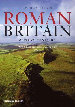 Roman Britain: A New History