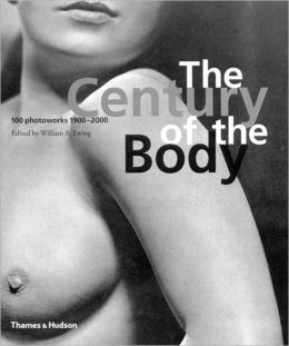 The Century of the Body: 100 Photoworks, 1900-2000