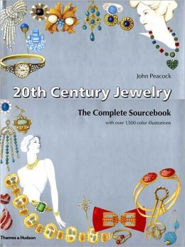 20th Century Jewelry: The Complete Sourcebook with over 1500 color illustrations