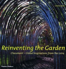 Reinventing the Garden: Chaumont--Global Inspirations from the Loire