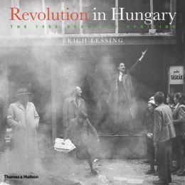 Revolution in Hungary: The 1956 Budapest Uprising