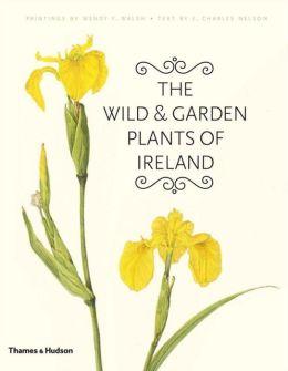 The Wild & Garden Plants of Ireland