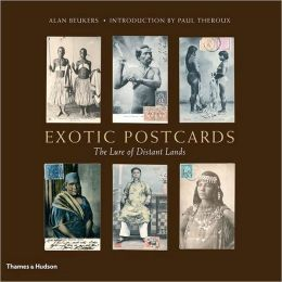 Exotic Postcards: The Lure of Distant Lands