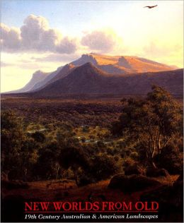 New Worlds from Old: 19th Century Australian and American Landscapes