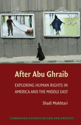 After Abu Ghraib: Exploring Human Rights in America and the Middle East
