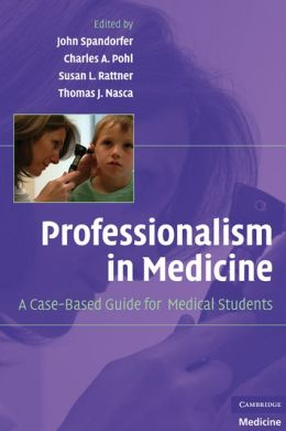 Professionalism in Medicine: A Case-Based Guide for Medical Students