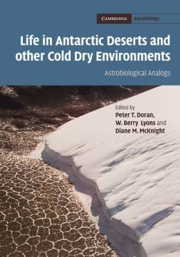 Life in Antarctic Deserts and other Cold Dry Environments: Astrobiological Analogs