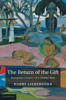 The Return of the Gift: European History of a Global Idea