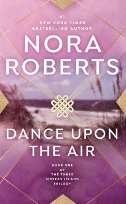 Dance Upon the Air (Three Sisters Island Trilogy Series #1)