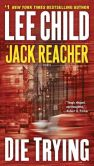 Book Cover Image. Title: Die Trying (Jack Reacher Series #2), Author: Lee Child