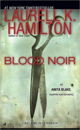 Blood Noir (Anita Blake Vampire Hunter Series #16)