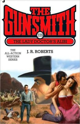The Lady Doctor's Alibi (Gunsmith Series #339)
