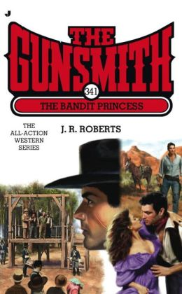 The Gunsmith 341: The Bandit Princess